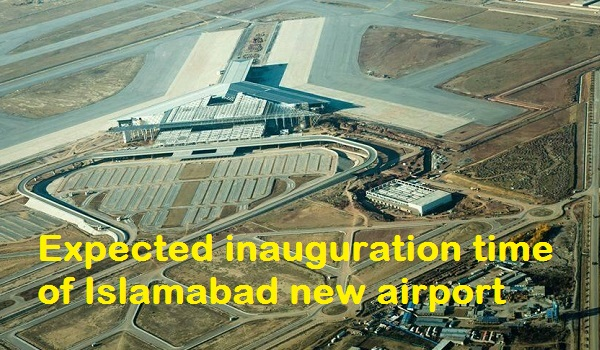 Expected inauguration time of Islamabad new airport